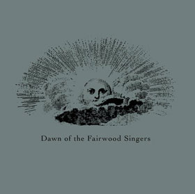 The Fairwood Singers - Dawn of the Fairwood Singers