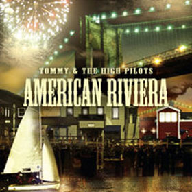 Tommy & the High Pilots - American Riviera