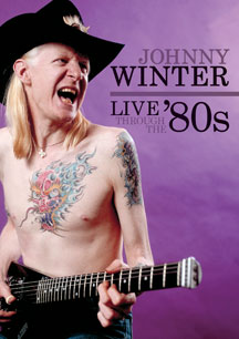 Johnny Winter - Live Through the 80s
