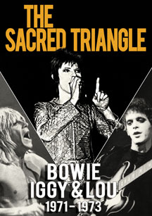 The Sacred Triangle: Bowie, Iggy &amp; Lou 1971-1973