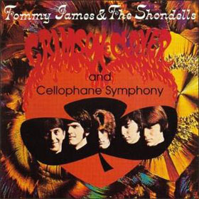 Crimson and Clover / Cellophane Symphony