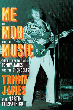 'Me,  the Mob and the Music' by Tommy James