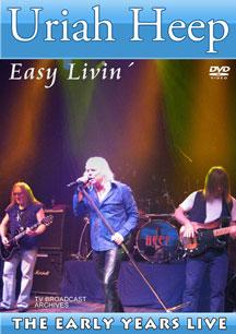 Uriah Heep - Easy Livin': The Early Years Live